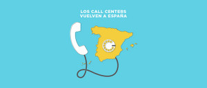 Los Call y Contact Center vuelven a España